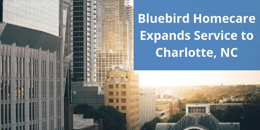 Bluebird Homecare Expands Service to Charlotte, NC