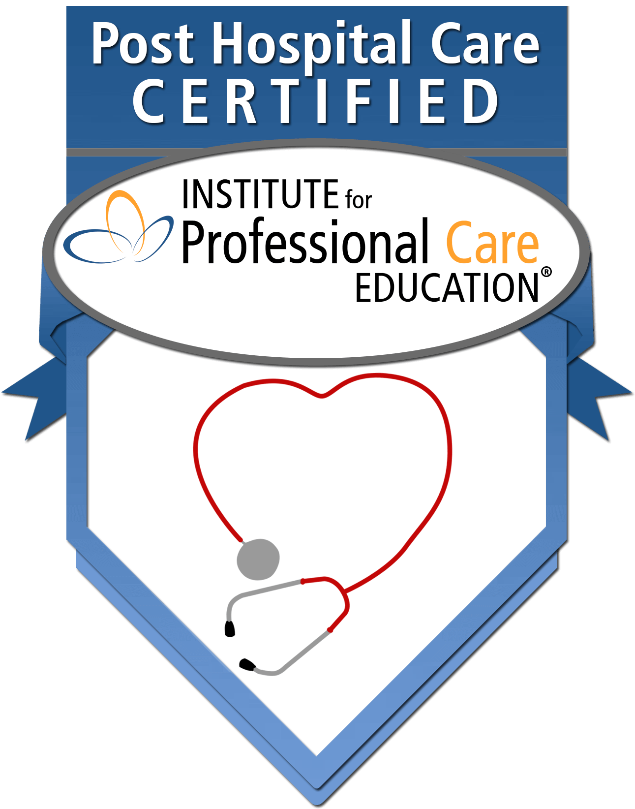 Homecare Agency is Post Hospital Care Certified by Institute for Professional Care Education